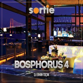 Sortie - Sortie Bosphorus Vol.4 by DJ Erhan Toçak