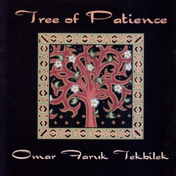 Omar Faruk Tekbilek - Tree Of Patience