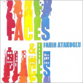 Fahir Atakoğlu - Faces - Places