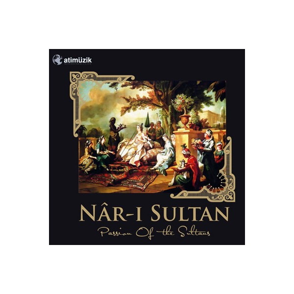 Nar-ı Sultan - Passion Of The Sultans