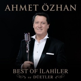 Ahmet Özhan - Best of İlahiler ve Düetler