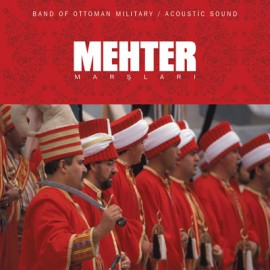 Mehter - Mehter Marşları / Band Of Ottoman Military / Acoustic Sound