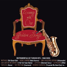Our Golden Songs - Lounge With Our Golden Songs