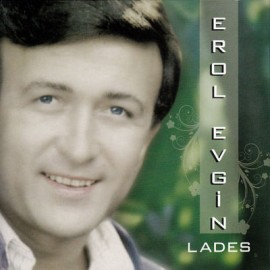 Erol Evgin - Lades