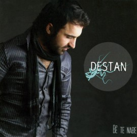 Destan - Be Te Nabe