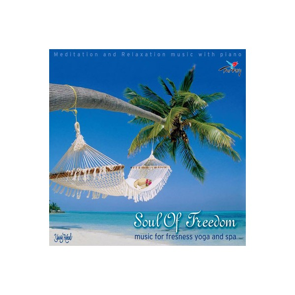 Soul Of Freedom - Music For Fresness Yoga And Spa