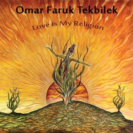 Omar Faruk Tekbilek - Love is My Religion
