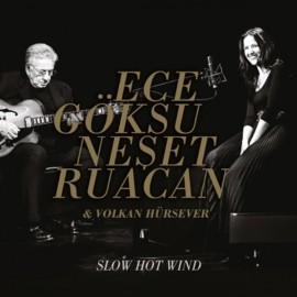 Ece Göksu - Neşet Ruacan - Slow Hot Wind