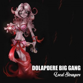 Dolapdere Big Gang - Local Strangers (PLAK)