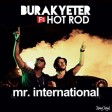 Burak Yeter - feat. Hot Rod - Mr. International (Plak)