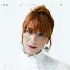 Burcu Tatlıses - Uzaklar