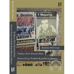 Turkey's Ever Present Past: Stories From Turkish Republican History