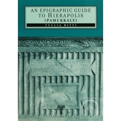 An Epigraphic Guide To Hierapolis Pamukkale